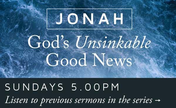 Sundays 5.00pm | Jonah: God's Unsinkable Good News